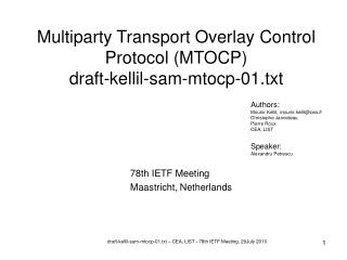 Multiparty Transport Overlay Control Protocol (MTOCP) draft-kellil-sam-mtocp-01.txt