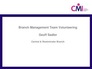 Branch Management Team Volunteering Geoff Sadler Central & Westminster Branch