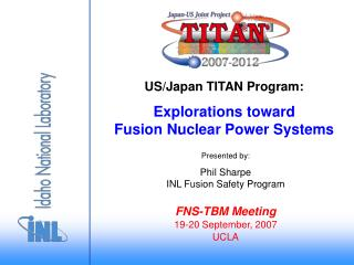 US/Japan TITAN Program: Explorations toward Fusion Nuclear Power Systems