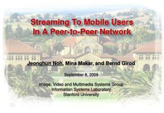 Streaming To Mobile Users  In A Peer-to-Peer Network