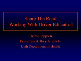 Share The Road   Working With Driver Education