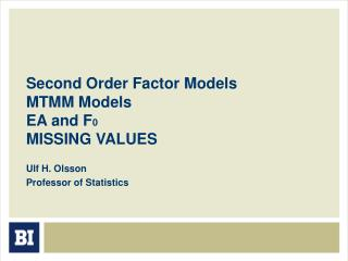 Second Order Factor Models MTMM Models EA and F 0 MISSING VALUES