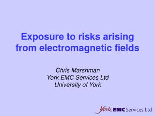 Exposure to risks arising from electromagnetic fields