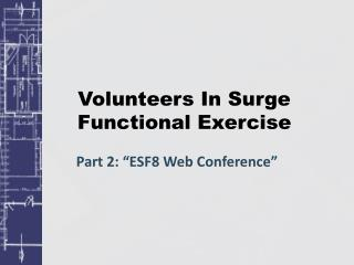 Volunteers In Surge Functional Exercise