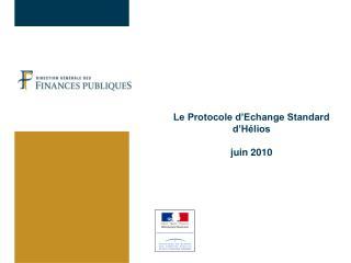 Le Protocole d�Echange Standard d�H�lios juin 2010
