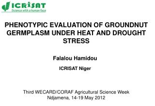 PHENOTYPIC EVALUATION OF GROUNDNUT GERMPLASM UNDER HEAT AND DROUGHT STRESS