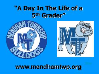 �A Day In The Life of a  5 th  Grader�