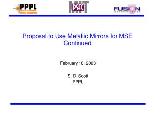 Proposal to Use Metallic Mirrors for MSE Continued