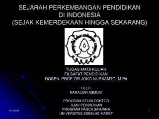 SEJARAH PERKEMBANGAN PENDIDIKAN  DI INDONESIA (SEJAK KEMERDEKAAN HINGGA SEKARANG)