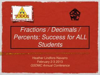Fractions / Decimals / Percents: Success for ALL Students