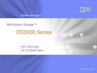 IBM System Storage™ DS3000  Series
