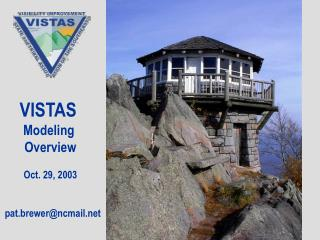 VISTAS  Modeling  Overview Oct. 29, 2003   pat.brewer@ncmail