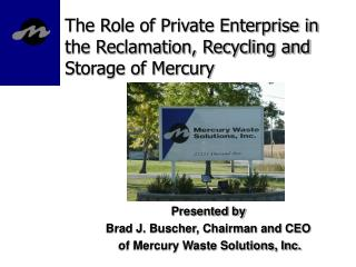 The Role of Private Enterprise in the Reclamation, Recycling and Storage of Mercury