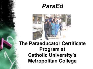 ParaEd      The Paraeducator Certificate Program at  Catholic University s Metropolitan College