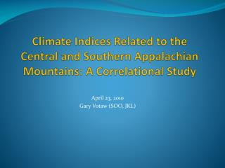 Climate Indices Related to the Central and Southern Appalachian Mountains: A Correlational Study