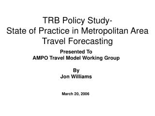 TRB Policy Study- State of Practice in Metropolitan Area Travel Forecasting
