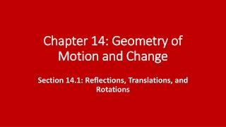 Chapter 14: Geometry of Motion and Change