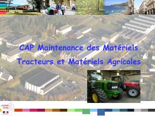 CAP Maintenance des Matériels Tracteurs et Matériels Agricoles