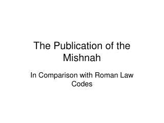The Publication of the Mishnah