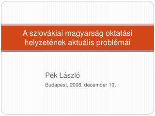 A szlovákiai magyarság oktatási helyzetének aktuális problémái