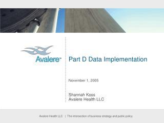 Part D Data Implementation November 1, 2005