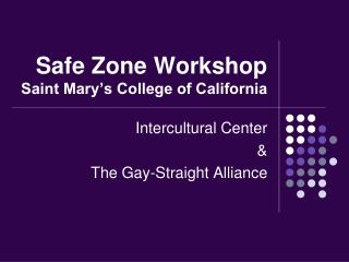 Safe Zone Workshop Saint Mary�s College of California