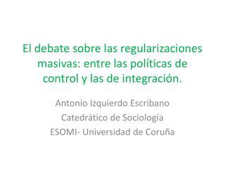 El debate sobre las regularizaciones masivas: entre las políticas de control y las de integración.