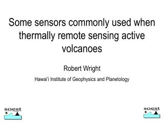 Some sensors commonly used when  thermally remote sensing active volcanoes