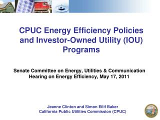 CPUC Energy Efficiency Policies and Investor-Owned Utility (IOU) Programs