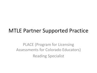 MTLE Partner Supported Practice