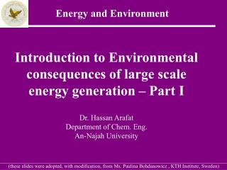 Introduction to Environmental consequences of large scale energy generation – Part I