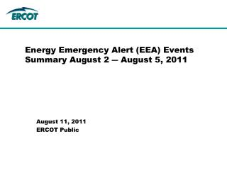 Energy Emergency Alert (EEA) Events Summary August 2 ― August 5, 2011