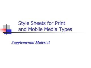 Style Sheets for Print  and Mobile Media Types