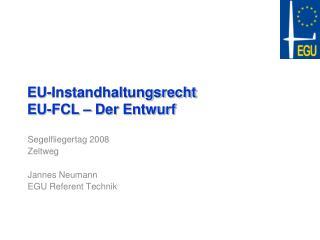 EU-Instandhaltungsrecht EU-FCL – Der Entwurf