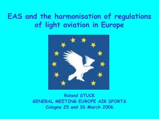 EAS and the harmonisation of regulations  of light aviation in Europe