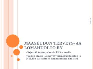 MAASEUDUN TERVEYS- JA LOMAHUOLTO RY