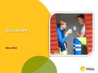 Kort om  LPA