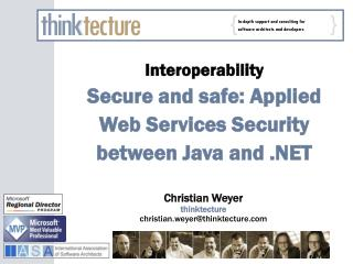 Interoperability Secure and safe: Applied Web Services Security between Java and .NET