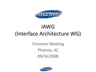IAWG  (Interface Architecture WG)