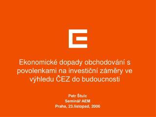 Ekonomické dopady obchodování s povolenkami na investiční záměry ve výhledu ČEZ do budoucnosti