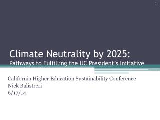 Climate Neutrality by 2025:  Pathways to Fulfilling the UC President's Initiative