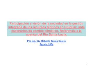 Por Ing. Civ. Roberto Torres Castro Agosto 2004