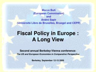Fiscal Policy in Europe :  A Long View Second annual Berkeley-Vienna conference: