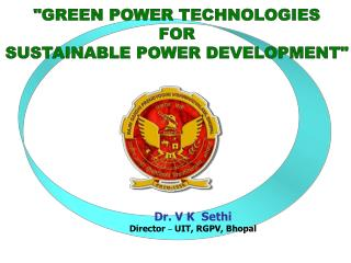 """GREEN POWER TECHNOLOGIES FOR SUSTAINABLE POWER DEVELOPMENT"""