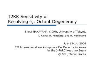 T2KK Sensitivity of Resolving  q 23  Octant Degeneracy