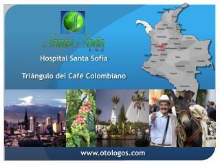 Hospital Santa Sofía  Triángulo del Café Colombiano