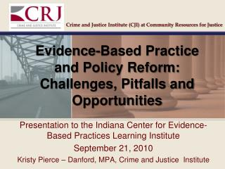 Evidence-Based Practice and Policy Reform: Challenges, Pitfalls and Opportunities
