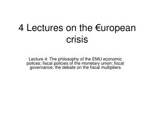 4 Lectures on the �uropean crisis