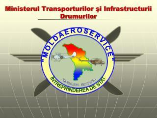 Ministerul Transporturilor ?i Infrastructurii Drumurilor