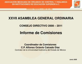 XXVII ASAMBLEA GENERAL ORDINARIA  CONSEJO DIRECTIVO 2008   2011  Informe de Comisiones